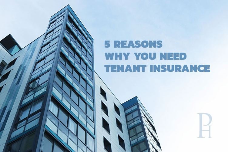 5 Reasons Why You Need Tenant Insurance